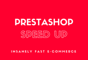 Speed Up Your Prestashop
